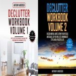 Declutter Workbook 2 ebooks in 1 Step by Step for Organize Clean and Tidy your Home, Exceed Mental Limits, Define your Focus and Goals so that you will get a Minimalist Style and a Peaceful Life, Anthony Andersen