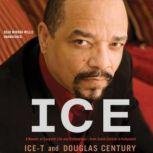 Ice A Memoir of Gangster Life and Redemptionfrom South Central to Hollywood, IceT and Douglas Century