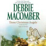Those Christmas Angels: A Selection from Angels at Christmas, Debbie Macomber