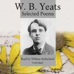 W.B. Yeats Selected Poems, William Butler Yeats