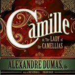 Camille or, The Lady of the Camellias, Alexandre Dumas, fils