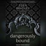 Dangerously Bound, Eden Bradley