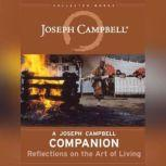 A Joseph Campbell Companion Reflections on the Art of Living, Joseph Campbell