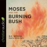 Moses and the Burning Bush, R. C. Sproul