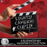 Lights, Camera, Cupid! A Bluewater Bay Valentine's Day Anthology, L.A. Witt
