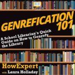 Genrefication 101 A School Librarian's Quick Guide on How to Genrefy the Library, HowExpert
