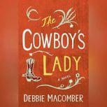 The Cowboy's Lady: A Novel, Debbie Macomber