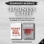 Summary Bundle: Business & Life | Readtrepreneur Publishing: Includes Summary of Start With Why & Summary of StrengthsFinder 2.0, Readtrepreneur Publishing