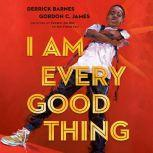 I Am Every Good Thing, Derrick Barnes