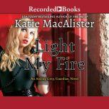 Light My Fire, Katie MacAlister