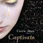 Captivate, Carrie Jones