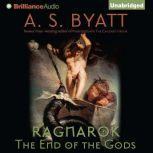 Ragnarok The End of the Gods, A. S. Byatt