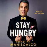 Stay Hungry, Sebastian Maniscalco