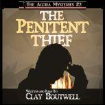The Penitent Thief A 19th Century Historical Murder Mystery, Clay Boutwell