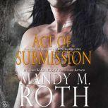 Act of Submission Paranormal Security and Intelligence - an Immortal Ops World Novel, Mandy M. Roth