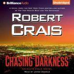 Chasing Darkness An Elvis Cole Novel, Robert Crais