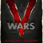 V Wars A Chronicle of the Vampire Wars, Jonathan Maberry, Nancy Holder, John Everson, Yvonne Navarro, Scott Nicholson, James A. Moore, Keith R. A. DeCandido, and Gregory Frost; Edited by Jonathan Maberry