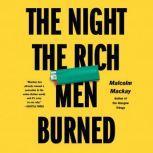The Night the Rich Men Burned, Malcolm Mackay