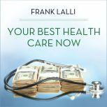 Your Best Health Care Now Get Doctor Discounts, Save With Better Health Insurance, Find Affordable Prescriptions, Frank Lalli