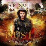 Dust 2 A New World Order, S.E. Smith