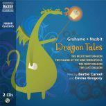 Dragon Tales, Kenneth Grahame; Edith Nesbit