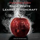 Snow White Learns Witchcraft Stories and Poems, Theodora Goss