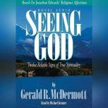 Seeing God Twelve Reliable Signs of True Spirituality, Gerald McDermott