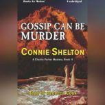 Gossip Can Be Murder, Connie Shelton