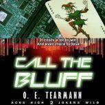 Call the Bluff, O. E. Tearmann