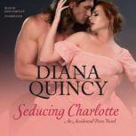Seducing Charlotte An Accidental Peers Novel, Diana Quincy