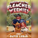 Strikeout of the Bleacher Weenies And Other Warped and Creepy Tales, David Lubar