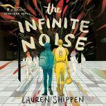 The Infinite Noise A Bright Sessions Novel, Lauren Shippen