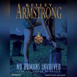 No Humans Involved, Kelley Armstrong