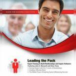 Leading the Pack Expert Training to Build Relationships and Inspire Followers, Made for Success
