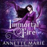 Immortal Fire, Annette Marie