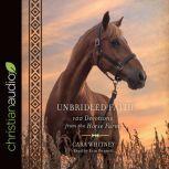 Unbridled Faith 100 Devotions from the Horse Farm, Cara Whitney