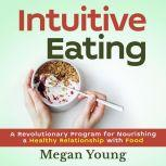 Intuitive eating, Megan Young