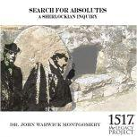 Search for Absolutes - A Sherlockian Inquiry, John Warwick Montgomery