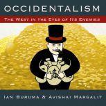 Occidentalism The West in the Eyes of Its Enemies, Ian Buruma
