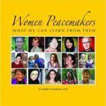 Women Peacemakers What We Can Learn From Them, Barbe Chambliss PhD