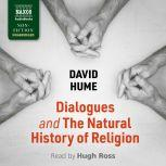 Dialogues Concerning Natural ReligionandThe Natural History of Religion Dialogues andThe Natural History of Religion, David Hume