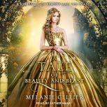 A Tale of Beauty and Beast, Melanie Cellier