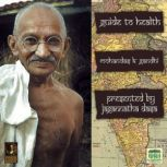 Guide To Health, Mohandas K. Gandhi