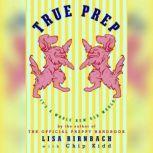True Prep It's a Whole New Old World, Lisa Birnbach