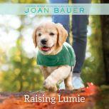 Raising Lumie, Joan Bauer