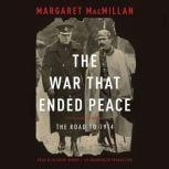 The War That Ended Peace The Road to 1914, Margaret MacMillan