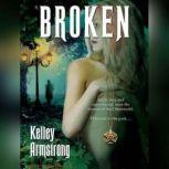 Broken, Kelley Armstrong
