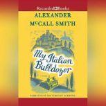 My Italian Bulldozer, Alexander McCall Smith