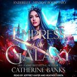 Empress of the Galaxy, Catherine Banks