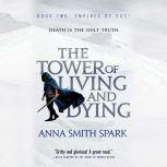 The Tower of Living and Dying, Anna Smith Spark